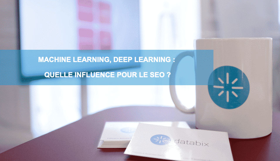 machine-learning-deep-learning-quelle-influence-pour-le-seo